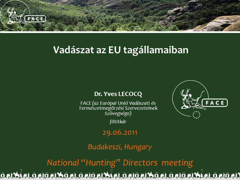 •a szervezetet 1977-ben alapították– Brüsszeli a központja • Titkárság: 10 teljes időben dolgozó szakemberből álló csapat • Népszerűsíti a fenntartható vadászatot, amely eszköze a vadfajok megőrzésének és a vidékfejlesztésnek; 7,000,000 európai vadász a biodiverzitás megőrzéséért • Védi a 36 európai országban lévő tagszervezetek közös érdekeit www.face.eu