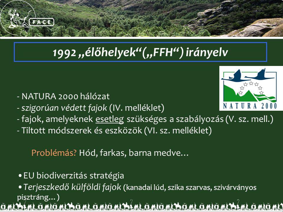 """1992 """"élőhelyek""""(""""FFH"""") irányelv - NATURA 2000 hálózat - szigorúan védett fajok (IV. melléklet) - fajok, amelyeknek esetleg szükséges a szabályozás (V"""