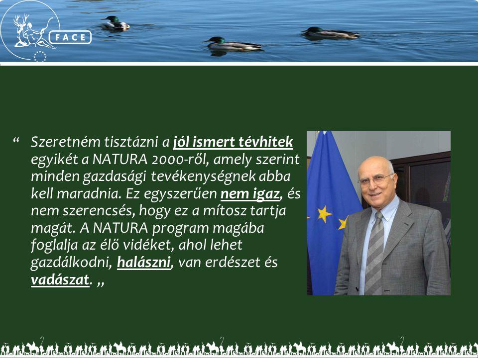 """"""" Szeretném tisztázni a jól ismert tévhitek egyikét a NATURA 2000-ről, amely szerint minden gazdasági tevékenységnek abba kell maradnia. Ez egyszerűen"""