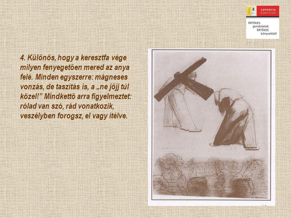 5.Amaz a Valamikor homályában lépdel tova a bűnök sötét terhével.