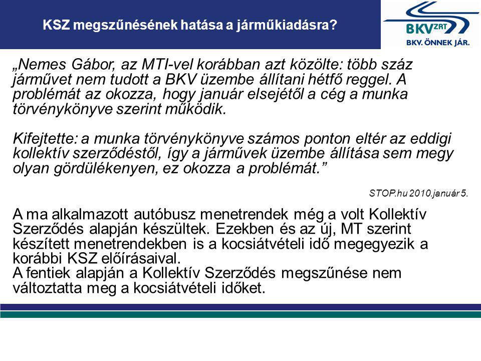 """""""Nemes Gábor, az MTI-vel korábban azt közölte: több száz járművet nem tudott a BKV üzembe állítani hétfő reggel. A problémát az okozza, hogy január el"""