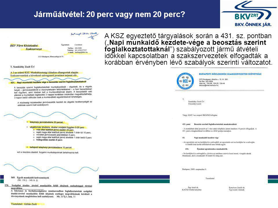 """A KSZ egyeztető tárgyalások során a 431. sz. pontban (""""Napi munkaidő kezdete-vége a beosztás szerint foglalkoztatottaknál"""") szabályozott jármű átvétel"""