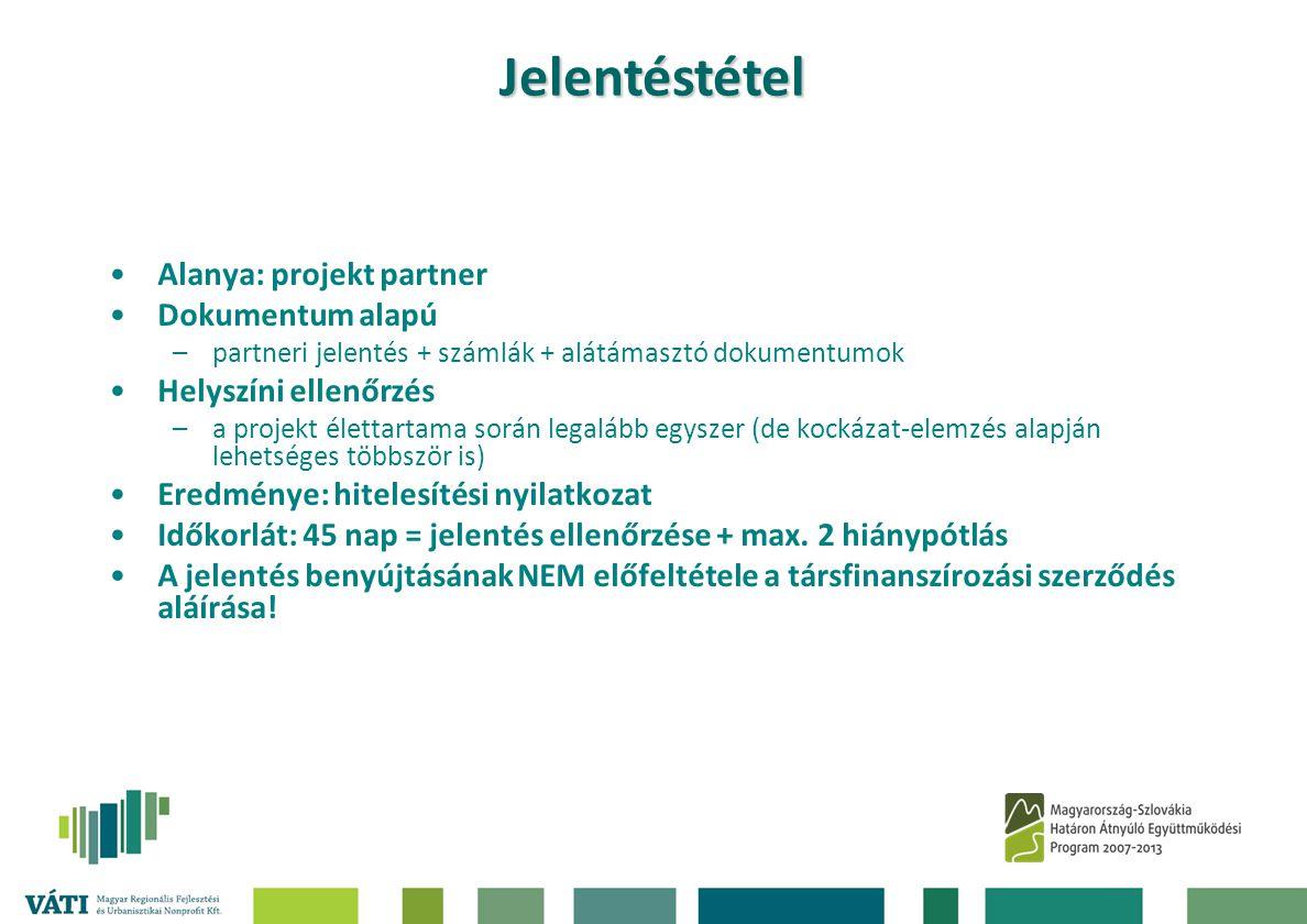 •Alanya: projekt partner •Dokumentum alapú –partneri jelentés + számlák + alátámasztó dokumentumok •Helyszíni ellenőrzés –a projekt élettartama során
