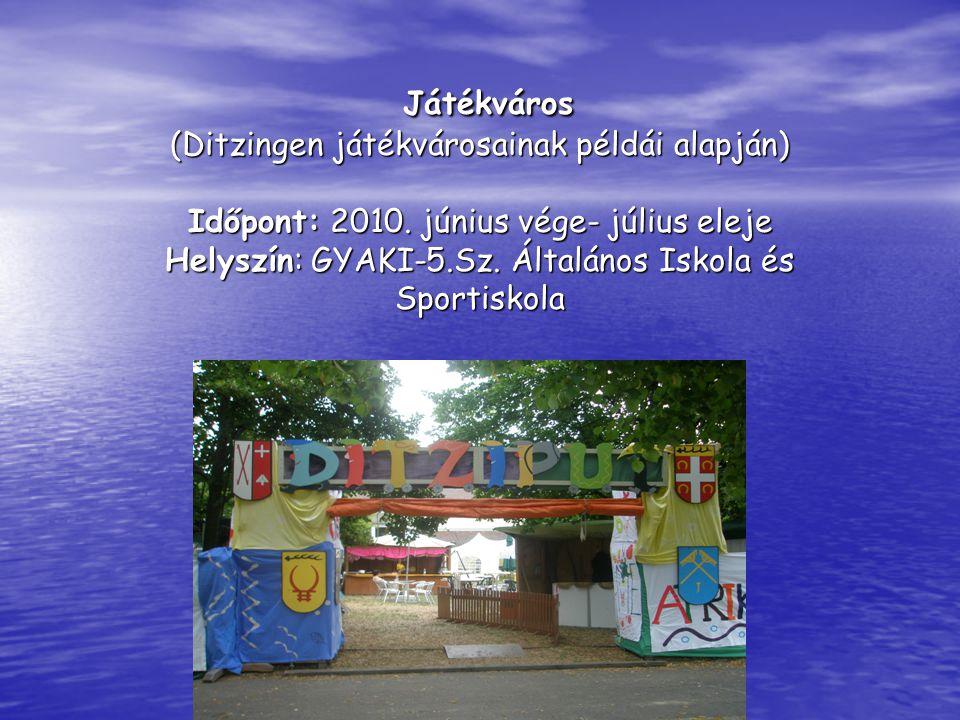 Játékváros (Ditzingen játékvárosainak példái alapján) Időpont: 2010.