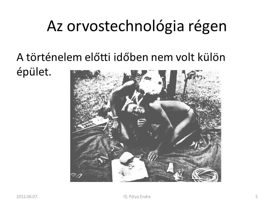 Az első gyógyító helyek • Asklepion (templom) • Valetudinarium: sebesült római katonák • Nosokomein: beteg vándorok • Ispotály: rabszolgák 2012.06.07.6ifj.