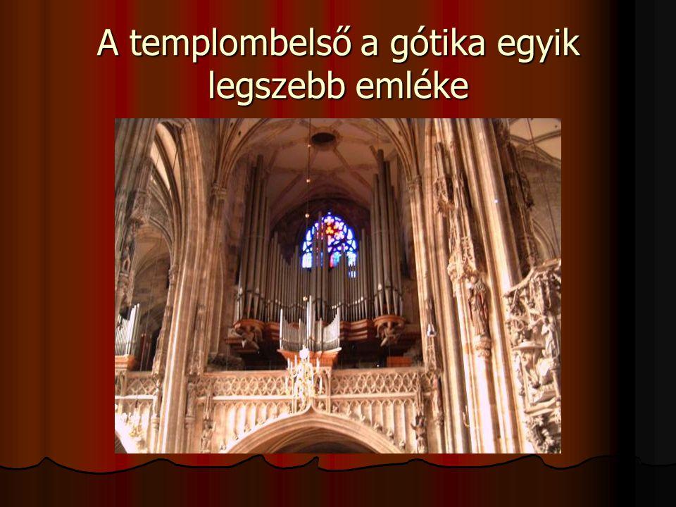 A templombelső a gótika egyik legszebb emléke
