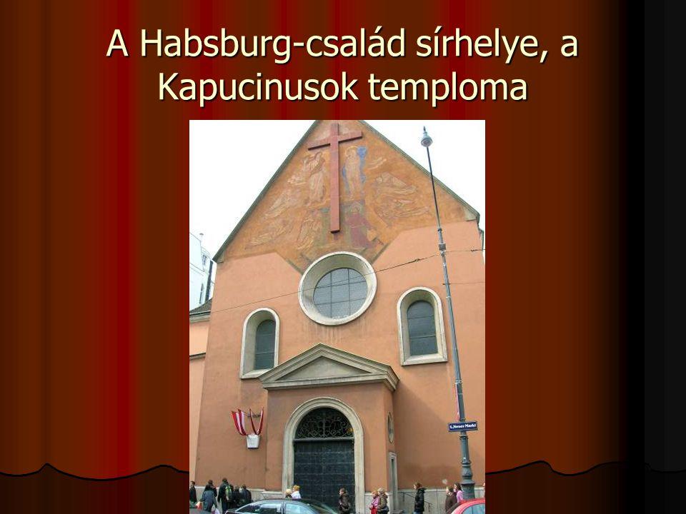 A Habsburg-család sírhelye, a Kapucinusok temploma