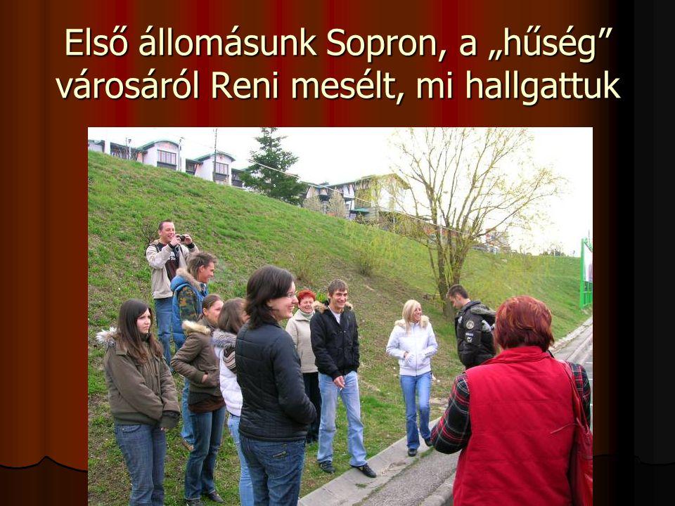 """Első állomásunk Sopron, a """"hűség"""" városáról Reni mesélt, mi hallgattuk"""
