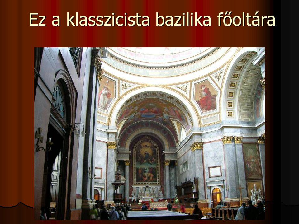 Ez a klasszicista bazilika főoltára