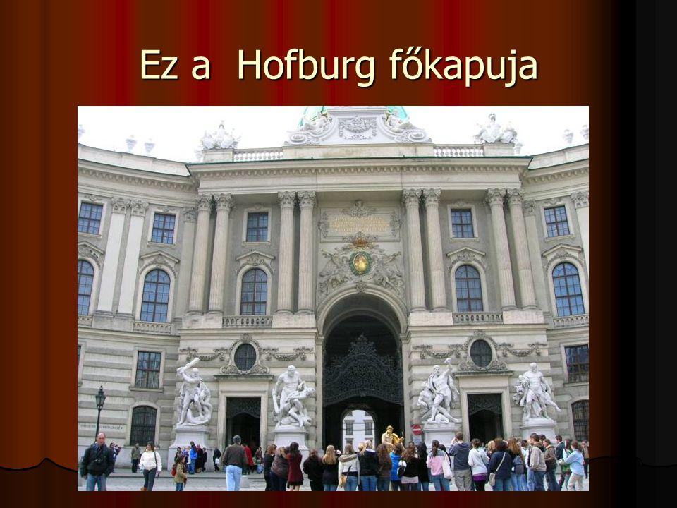 Ez a Hofburg főkapuja