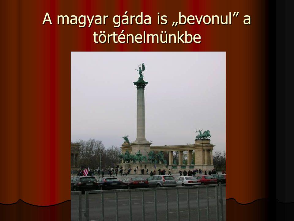 """A magyar gárda is """"bevonul"""" a történelmünkbe"""