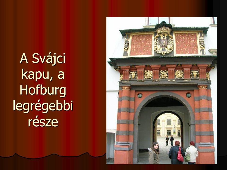 A Svájci kapu, a Hofburg legrégebbi része