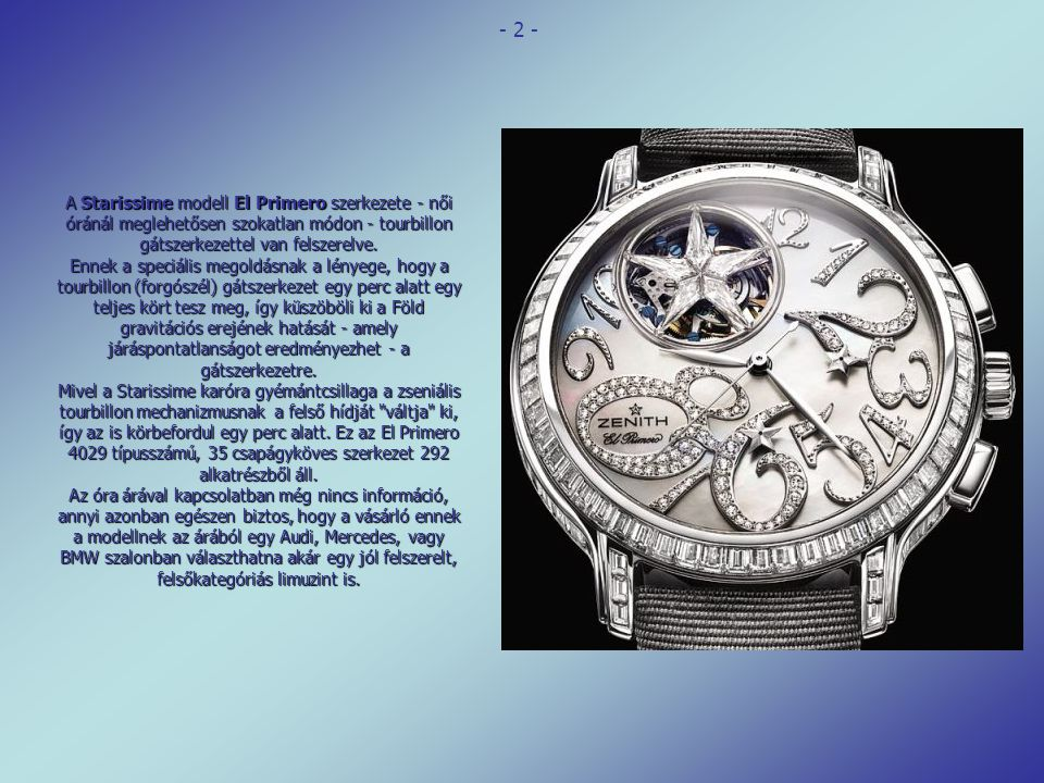 A Starissime karóra A mellékelt fényképek mellé kizárólag a tények közlésére próbálunk szorítkozni. A Starissime nevű modell 40 mm átmérőjű 18 karátos