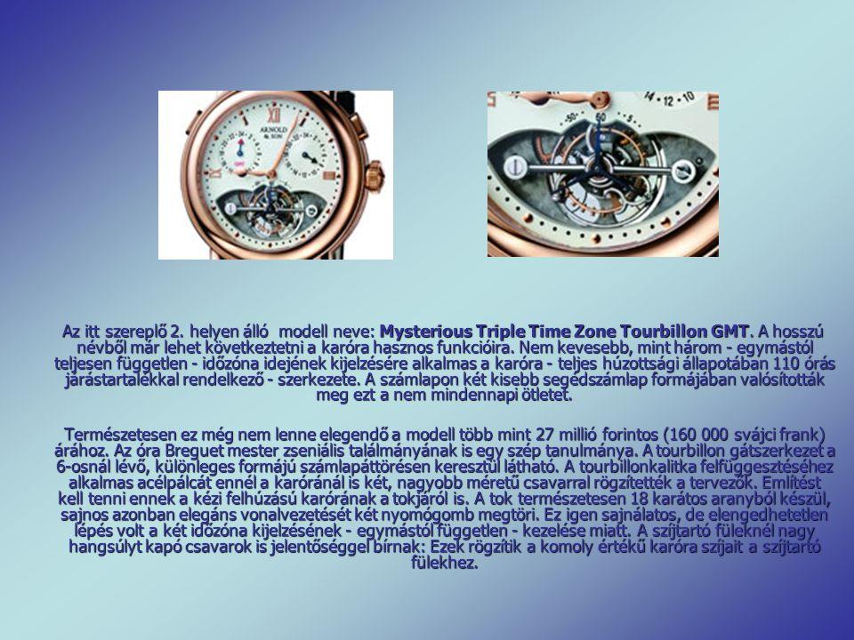 Az itt szereplő 2.helyen álló modell neve: Mysterious Triple Time Zone Tourbillon GMT.