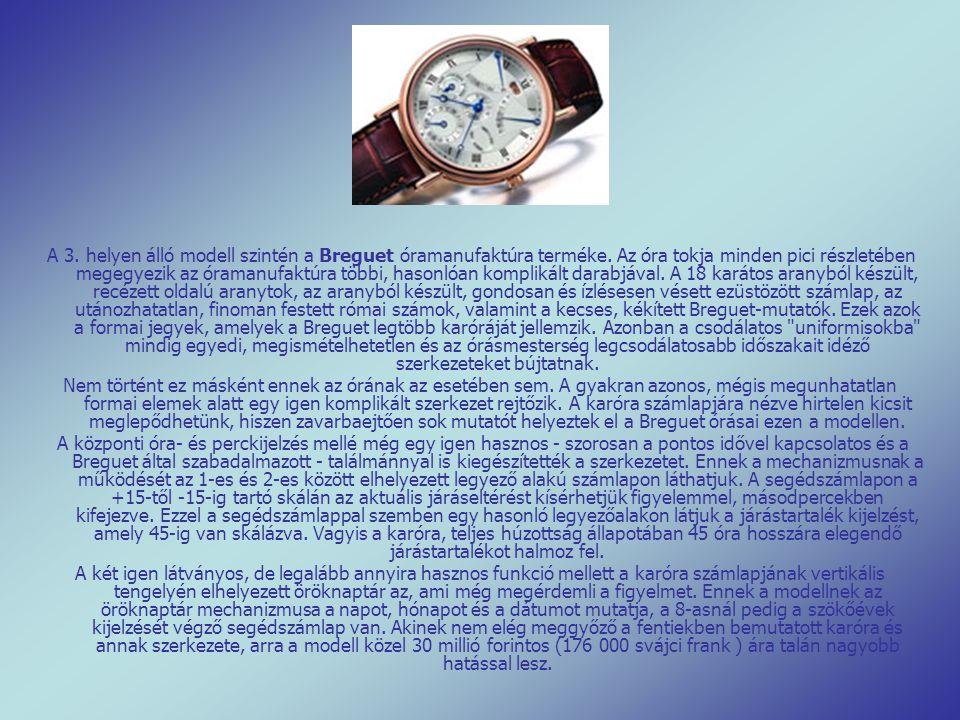 A 3.helyen álló modell szintén a Breguet óramanufaktúra terméke.
