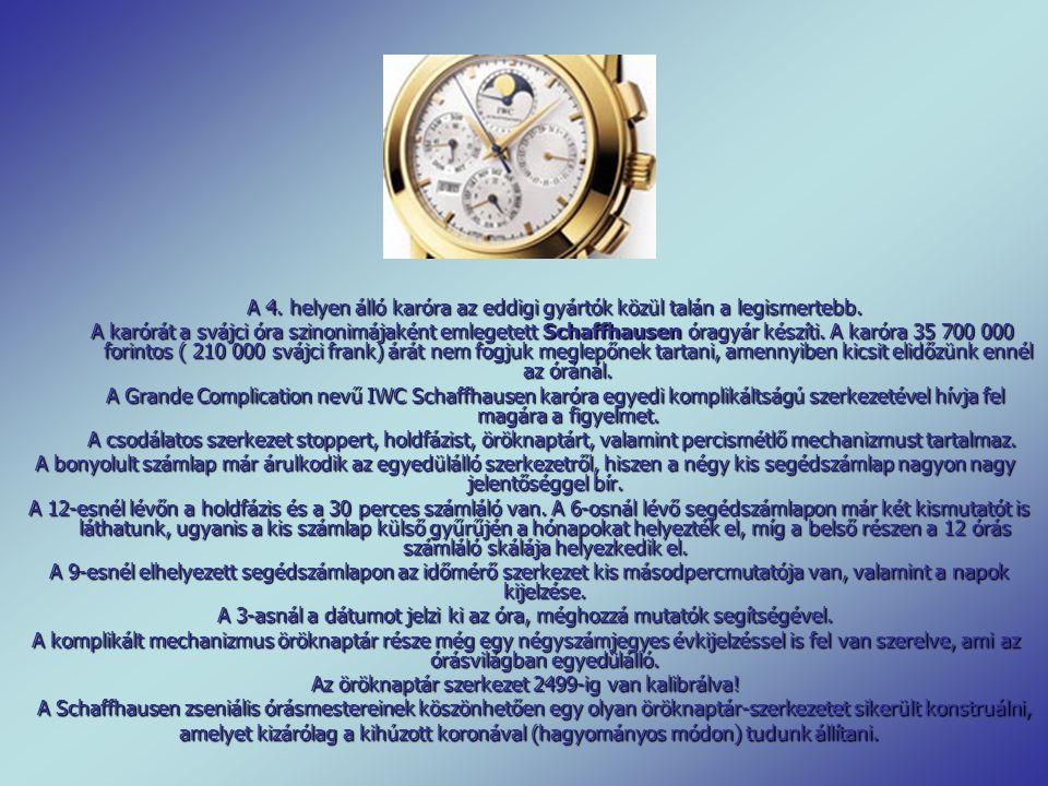 A 3. helyen álló modell szintén a Breguet óramanufaktúra terméke. Az óra tokja minden pici részletében megegyezik az óramanufaktúra többi, hasonlóan k