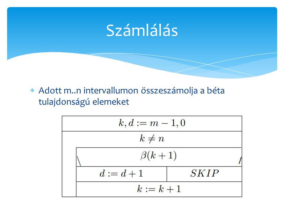  Adott m..n intervallumon összeszámolja a béta tulajdonságú elemeket Számlálás