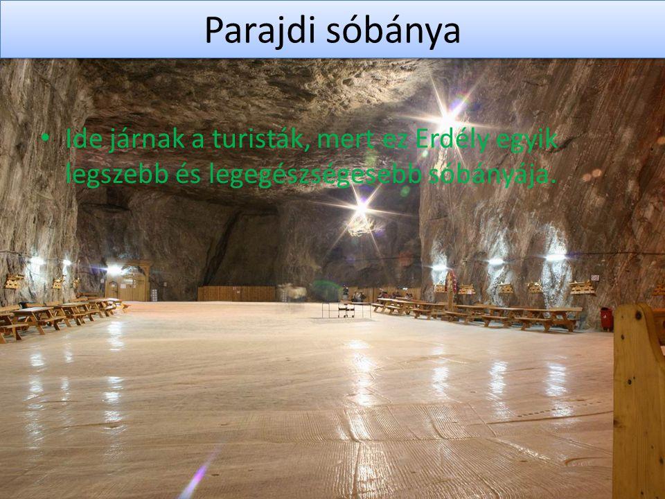 Parajdi sóbánya • Ide járnak a turisták, mert ez Erdély egyik legszebb és legegészségesebb sóbányája.