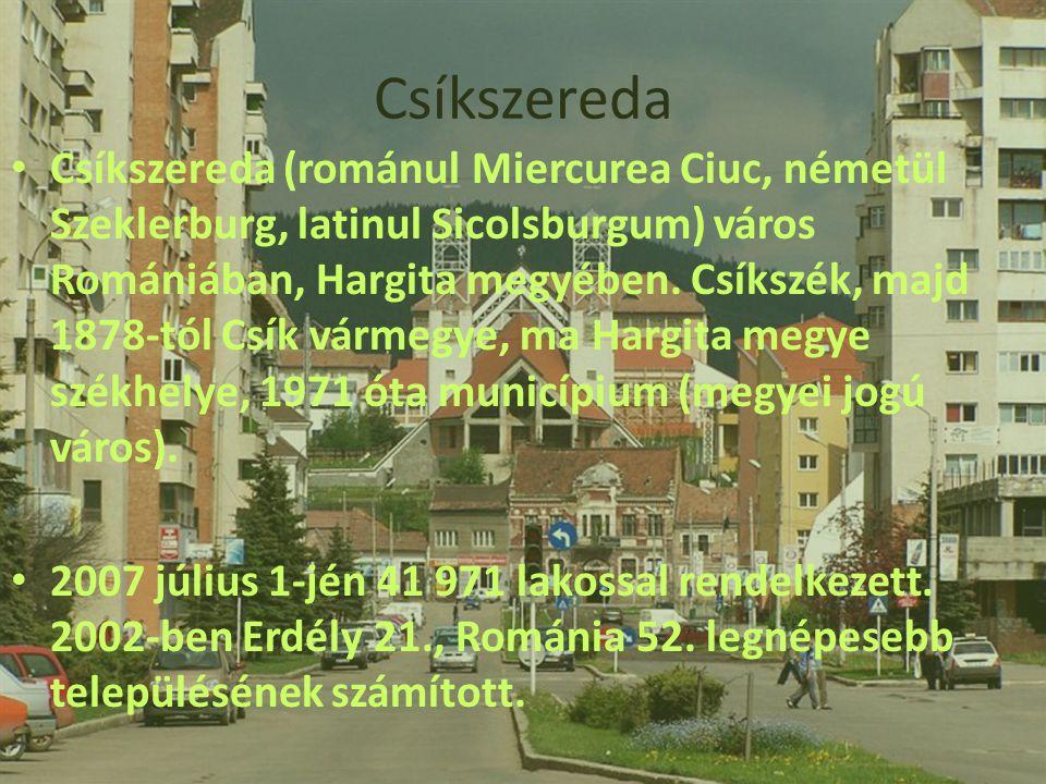 Csíkszereda • Csíkszereda (románul Miercurea Ciuc, németül Szeklerburg, latinul Sicolsburgum) város Romániában, Hargita megyében. Csíkszék, majd 1878-