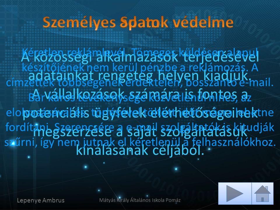 Lepenye Ambrus Mátyás Király Általános Iskola Pomáz A közösségi alkalmazások terjedésével adatainkat rengeteg helyen kiadjuk. A vállalkozások számára