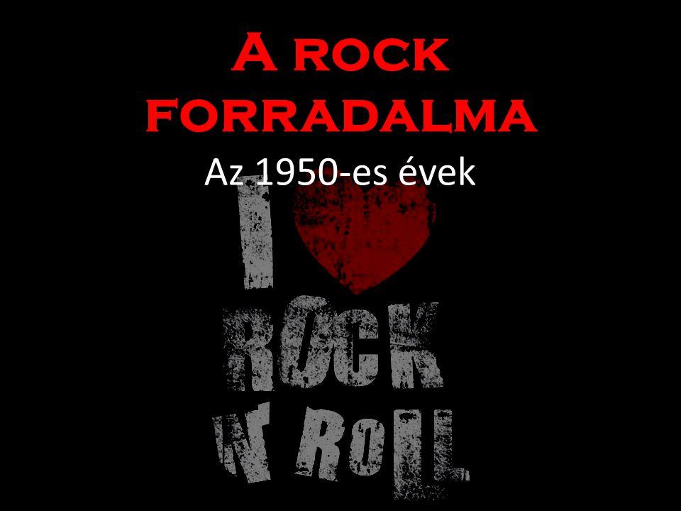 Az 1950-es évek A rock forradalma