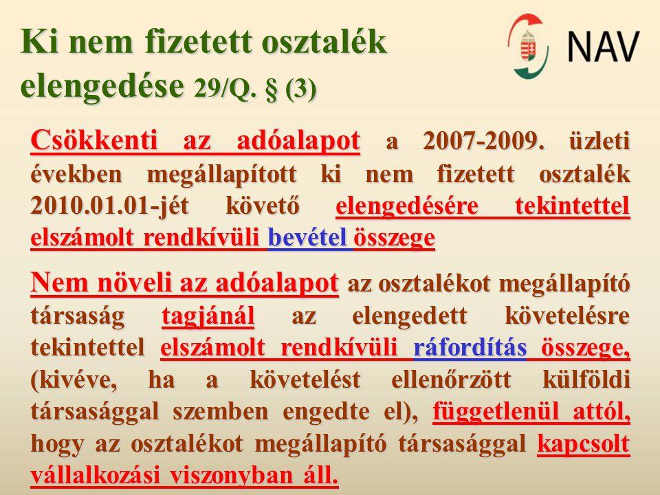 Ki nem fizetett osztalék elengedése 29/Q. § (3) Csökkenti az adóalapot a 2007-2009. üzleti években megállapított ki nem fizetett osztalék 2010.01.01-j
