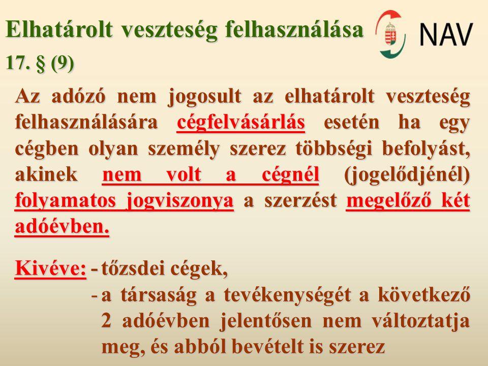 Elhatárolt veszteség felhasználása 17. § (9) Az adózó nem jogosult az elhatárolt veszteség felhasználására cégfelvásárlás esetén ha egy cégben olyan s