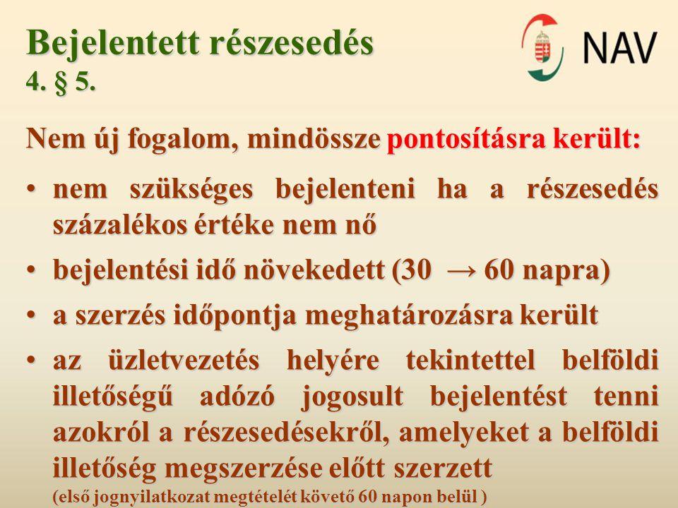 Bejelentett részesedés 4.§ 5.
