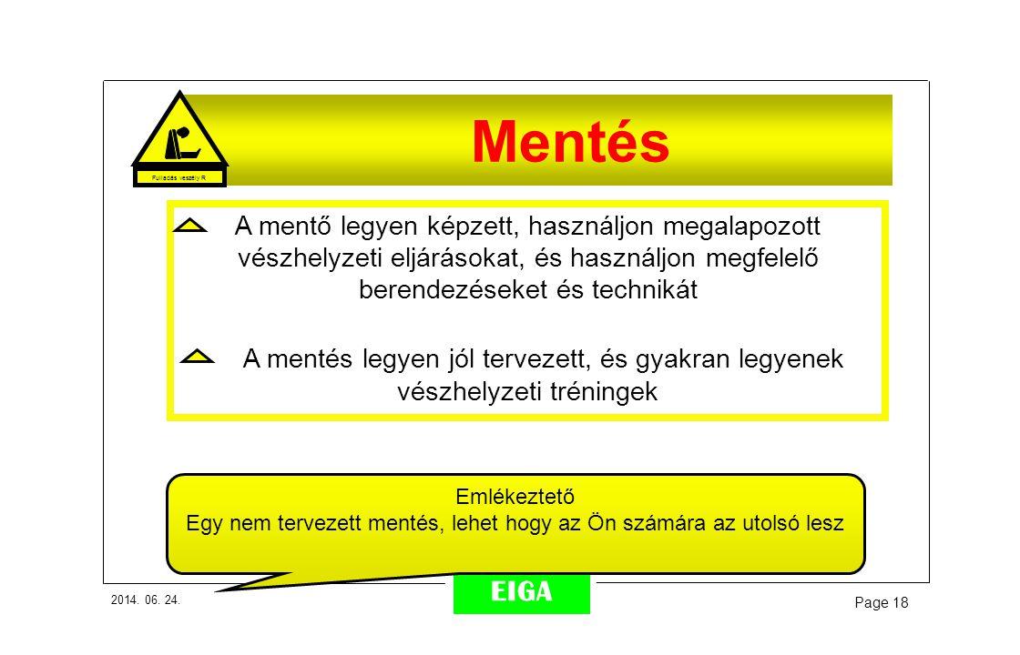 2014. 06. 24. Page 18 EIGA Mentés A mentő legyen képzett, használjon megalapozott vészhelyzeti eljárásokat, és használjon megfelelő berendezéseket és