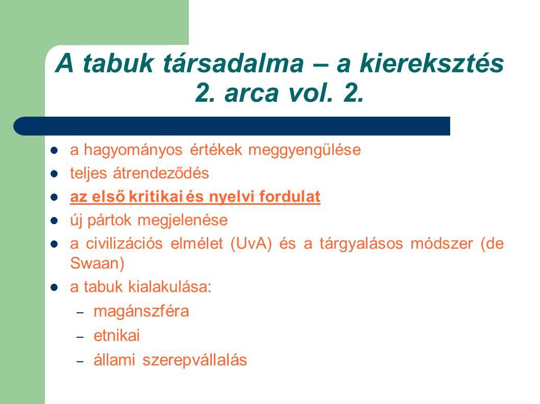 A tabuk társadalma – a kiereksztés 2. arca vol. 2.  a hagyományos értékek meggyengülése  teljes átrendeződés  az első kritikai és nyelvi fordulat 