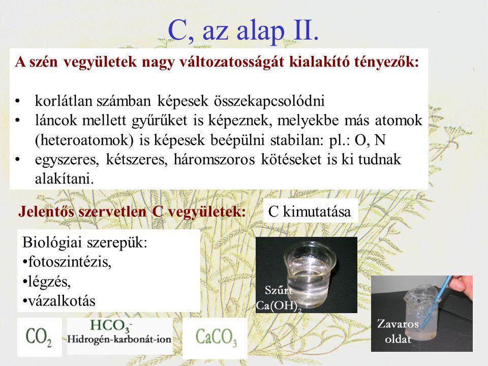 A Föld elsődleges C vegyülete a glükóz A fotoszintézis során a fény energia segítségével a CO 2 -ból és H 2 O-ból keletkezik.
