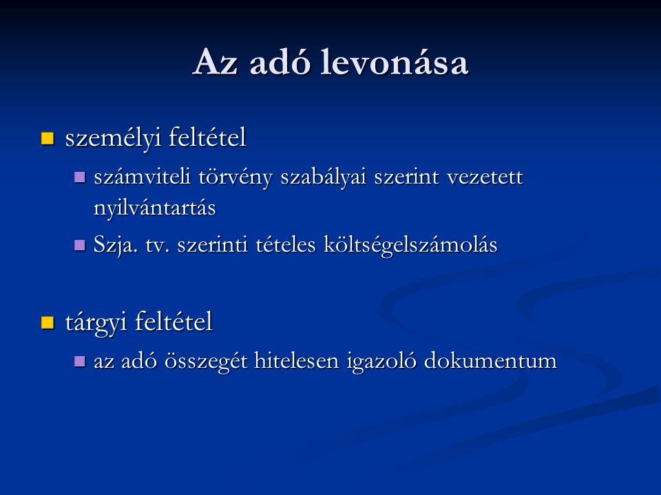 Az adó levonása  személyi feltétel  számviteli törvény szabályai szerint vezetett nyilvántartás  Szja. tv. szerinti tételes költségelszámolás  tár