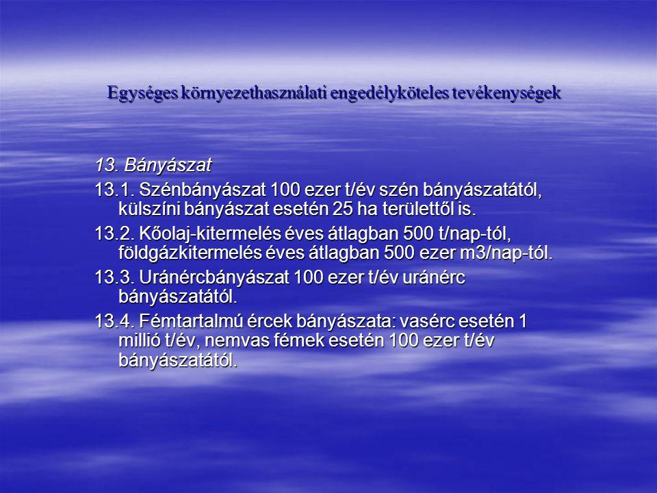 Egységes környezethasználati engedélyköteles tevékenységek 13.