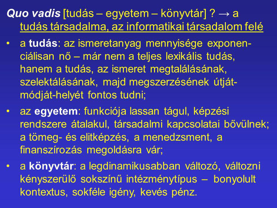 Quo vadis [tudás – egyetem – könyvtár] .