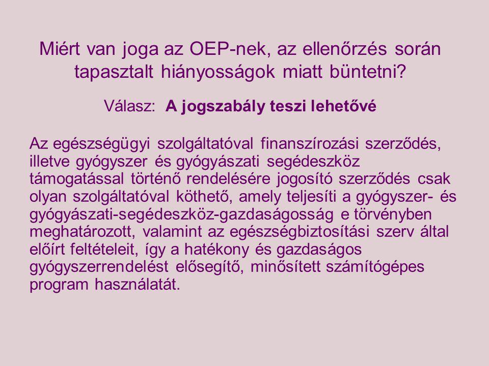 Miért van joga az OEP-nek, az ellenőrzés során tapasztalt hiányosságok miatt büntetni? Válasz: A jogszabály teszi lehetővé Az egészségügyi szolgáltató