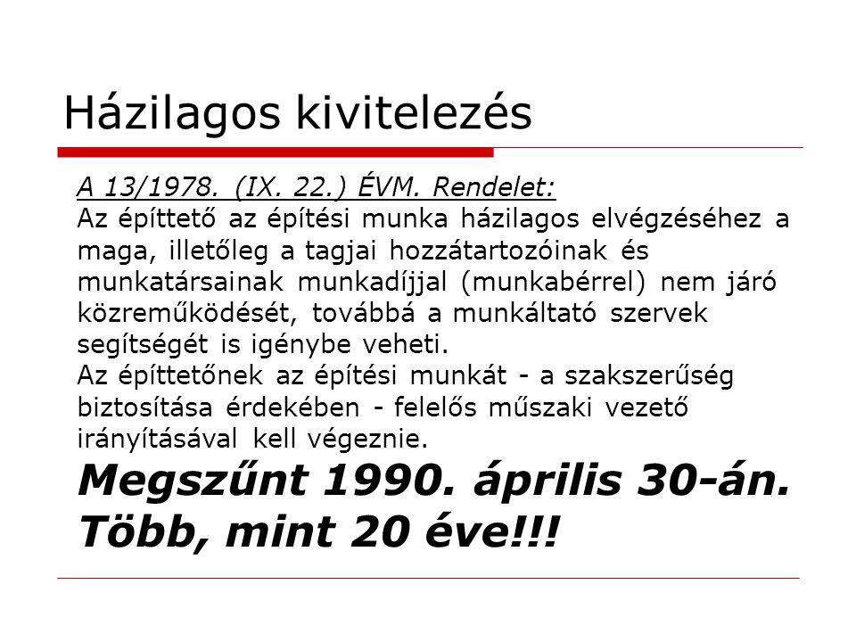 Házilagos kivitelezés A 13/1978.(IX. 22.) ÉVM.