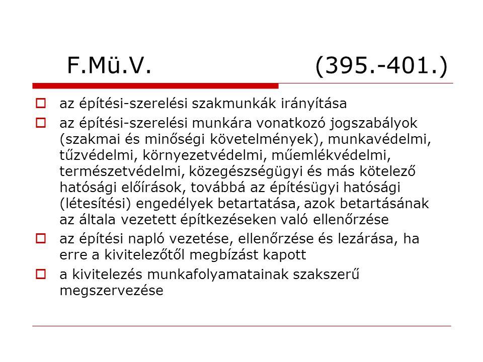 F.Mü.V. (395.-401.)  az építési-szerelési szakmunkák irányítása  az építési-szerelési munkára vonatkozó jogszabályok (szakmai és minőségi követelmén