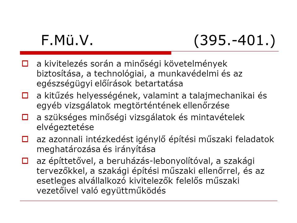 F.Mü.V. (395.-401.)  a kivitelezés során a minőségi követelmények biztosítása, a technológiai, a munkavédelmi és az egészségügyi előírások betartatás