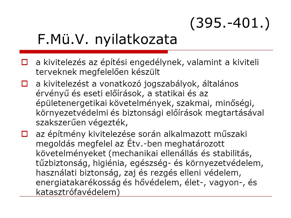 (395.-401.) F.Mü.V. nyilatkozata  a kivitelezés az építési engedélynek, valamint a kiviteli terveknek megfelelően készült  a kivitelezést a vonatkoz