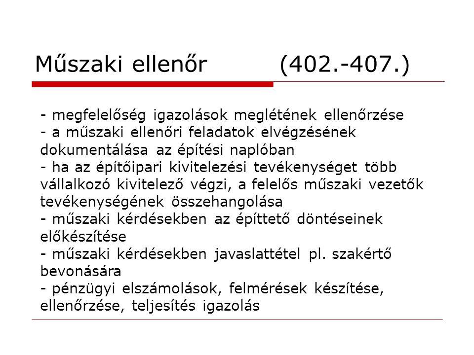 Műszaki ellenőr (402.-407.) - megfelelőség igazolások meglétének ellenőrzése - a műszaki ellenőri feladatok elvégzésének dokumentálása az építési napl