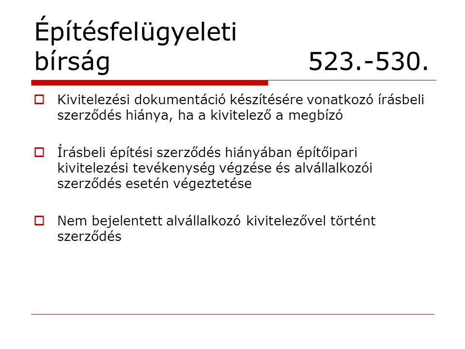 Építésfelügyeleti bírság 523.-530.  Kivitelezési dokumentáció készítésére vonatkozó írásbeli szerződés hiánya, ha a kivitelező a megbízó  Írásbeli é