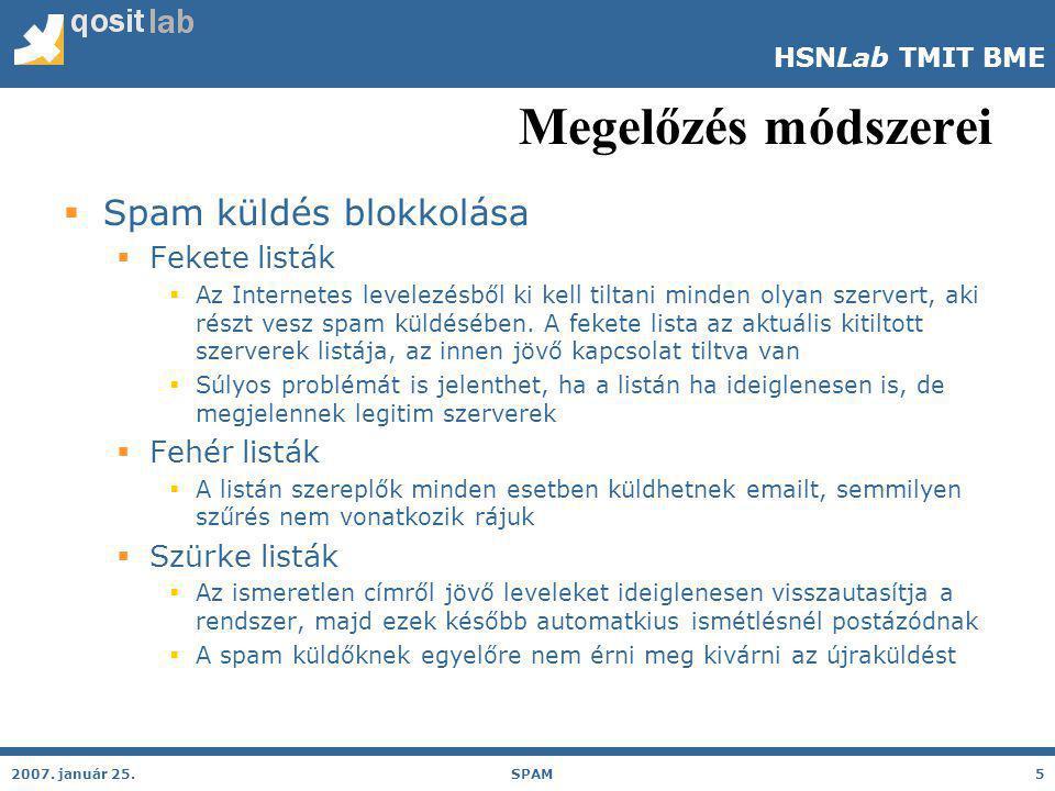 HSNLab TMIT BME Megelőzés módszerei  Spam küldés blokkolása  Fekete listák  Az Internetes levelezésből ki kell tiltani minden olyan szervert, aki részt vesz spam küldésében.