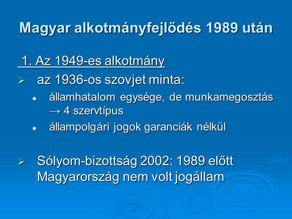 Magyar alkotmányfejlődés 1989 után 1.Az 1949-es alkotmány 1.