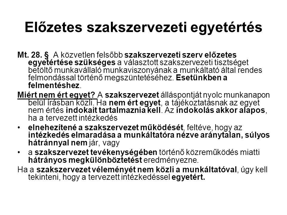 Előzetes szakszervezeti egyetértés Mt.28.