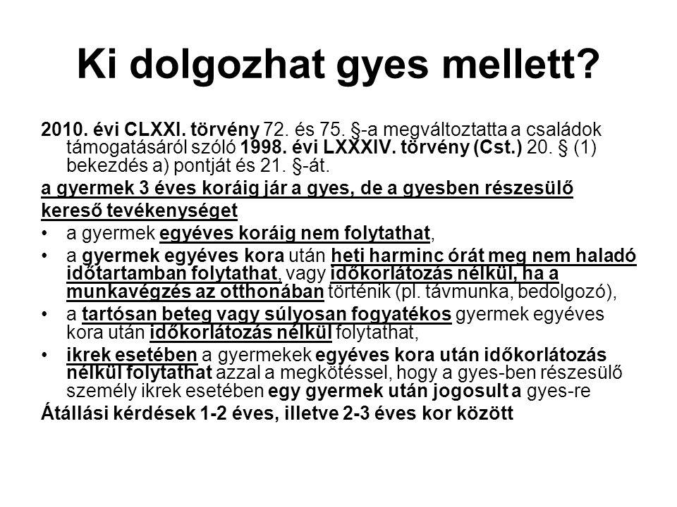 Ki dolgozhat gyes mellett.2010. évi CLXXI. törvény 72.