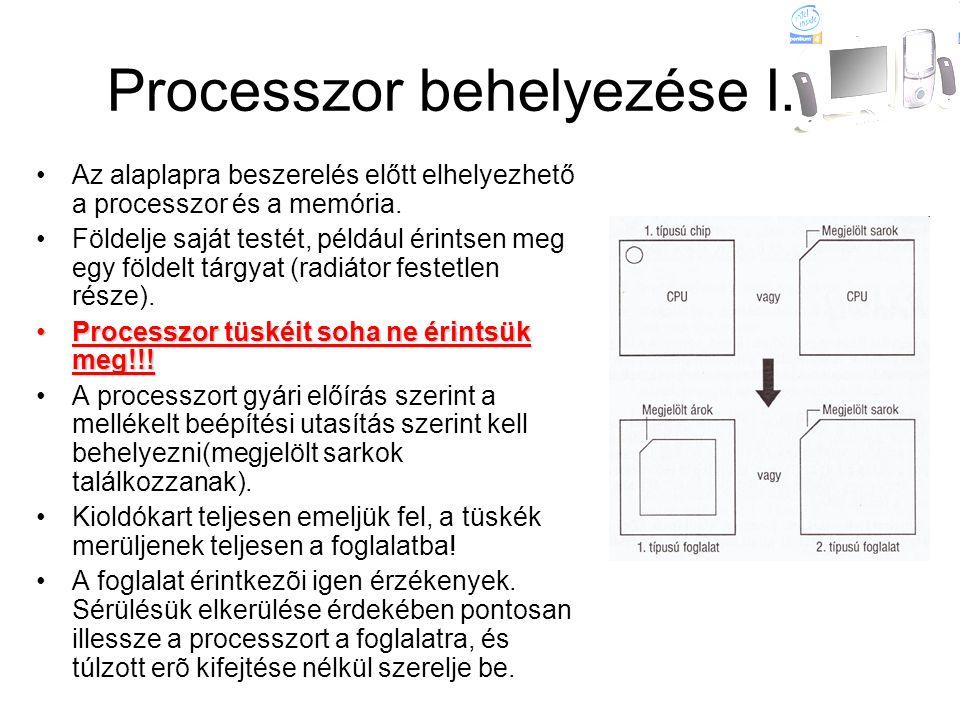 Processzor behelyezése I. •Az alaplapra beszerelés előtt elhelyezhető a processzor és a memória. •Földelje saját testét, például érintsen meg egy föld