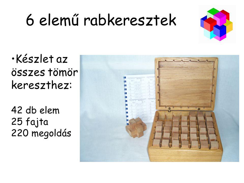 6 elemű rabkeresztek •Készlet az összes tömör kereszthez: 42 db elem 25 fajta 220 megoldás