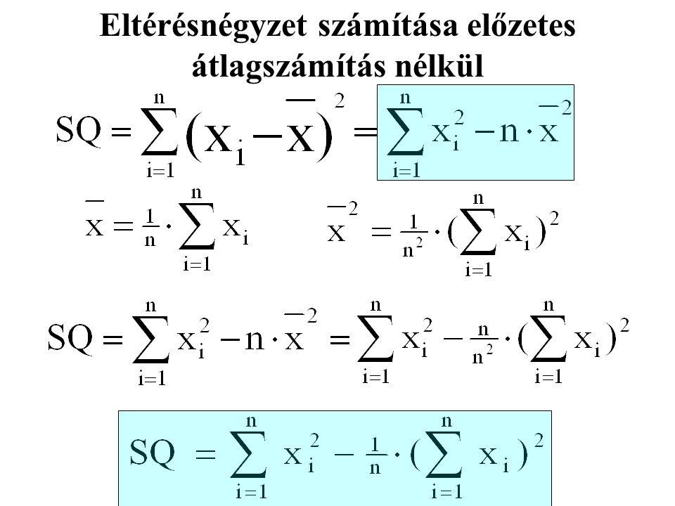 A várható értéktől számított eltérések négyzetösszege (SQ vé ) nagyobb v.