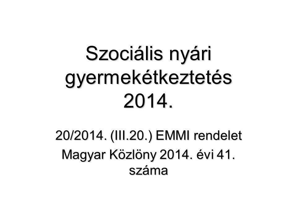 Szociális nyári gyermekétkeztetés 2014. 20/2014. (III.20.) EMMI rendelet Magyar Közlöny 2014. évi 41. száma