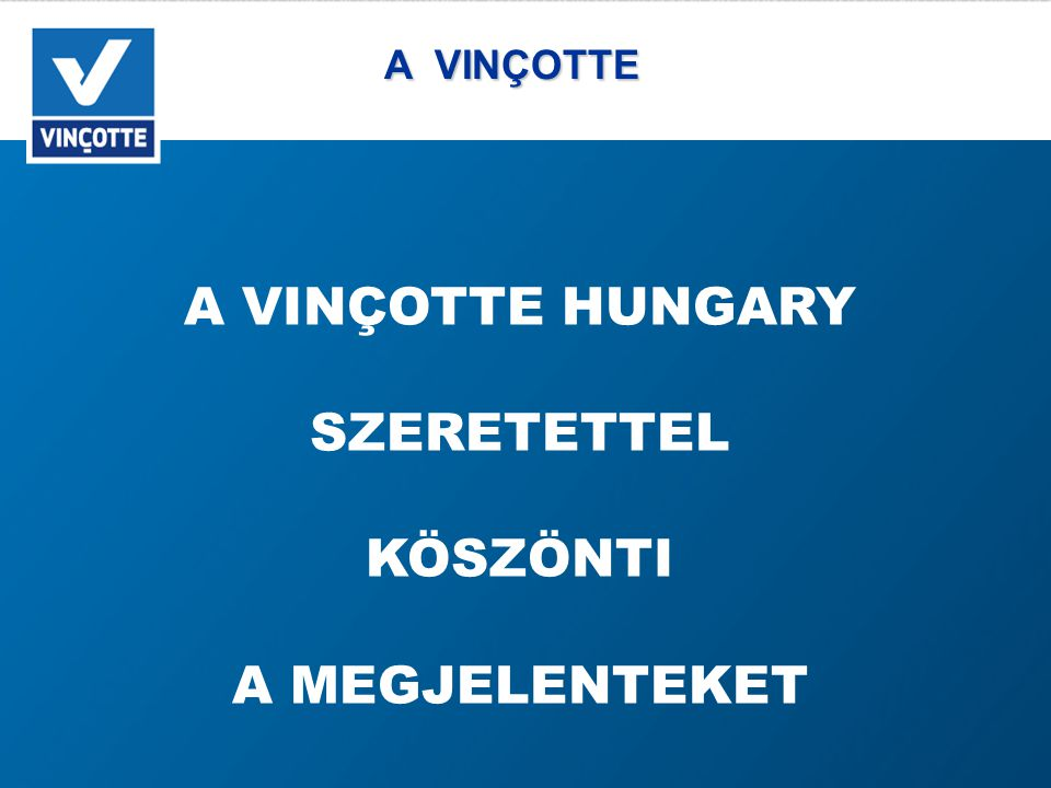 VINÇOTTE HUNGARY VINÇOTTE HUNGARY E-MAGYARORSZÁG ÉS INFORMÁCIÓ-BIZTONSÁG JENEY GÁBOR ISO 27001 VEZETŐ AUDITOR